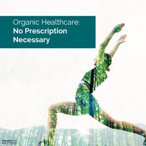 Organic Healthcare No Prescription Necessary